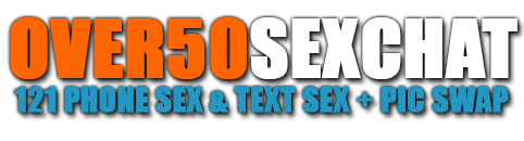 Over 50 Sex Chat